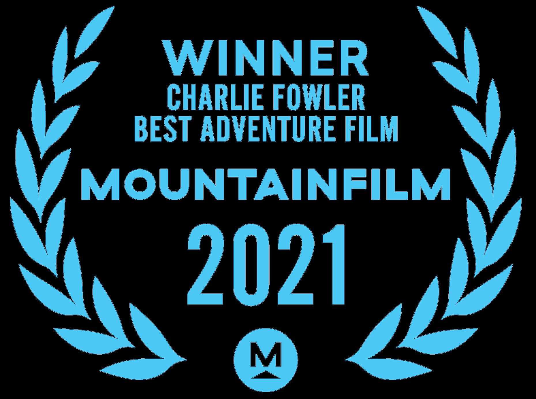 WINNER Charlie Fowler Best Adventure Film Mountain Film 2021